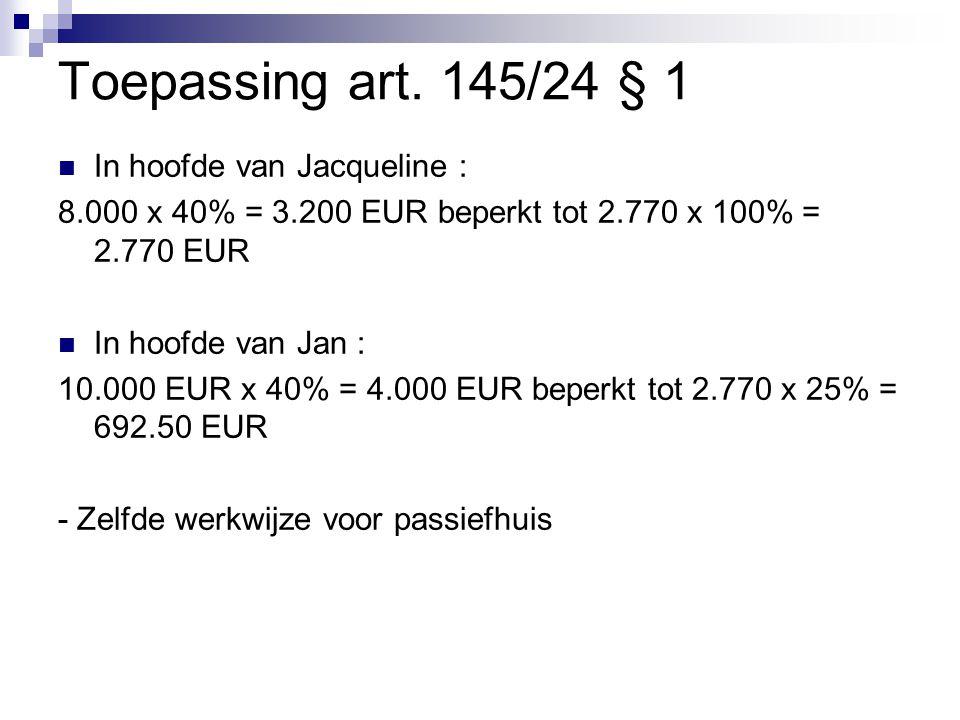 Toepassing art. 145/24 § 1 In hoofde van Jacqueline :