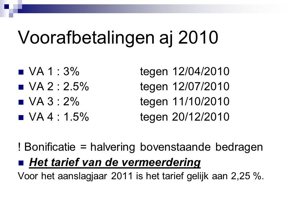 Voorafbetalingen aj 2010 VA 1 : 3% tegen 12/04/2010