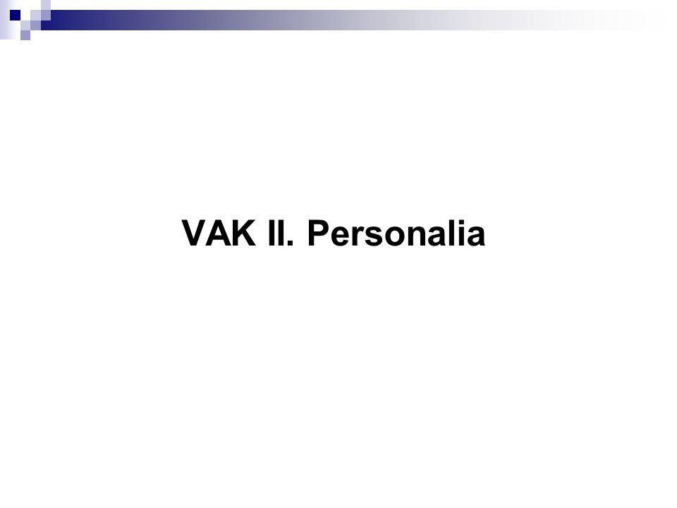 VAK II. Personalia