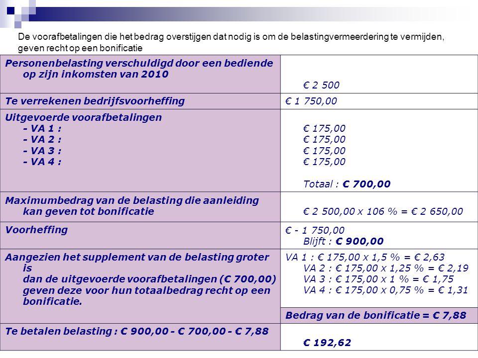 De voorafbetalingen die het bedrag overstijgen dat nodig is om de belastingvermeerdering te vermijden, geven recht op een bonificatie