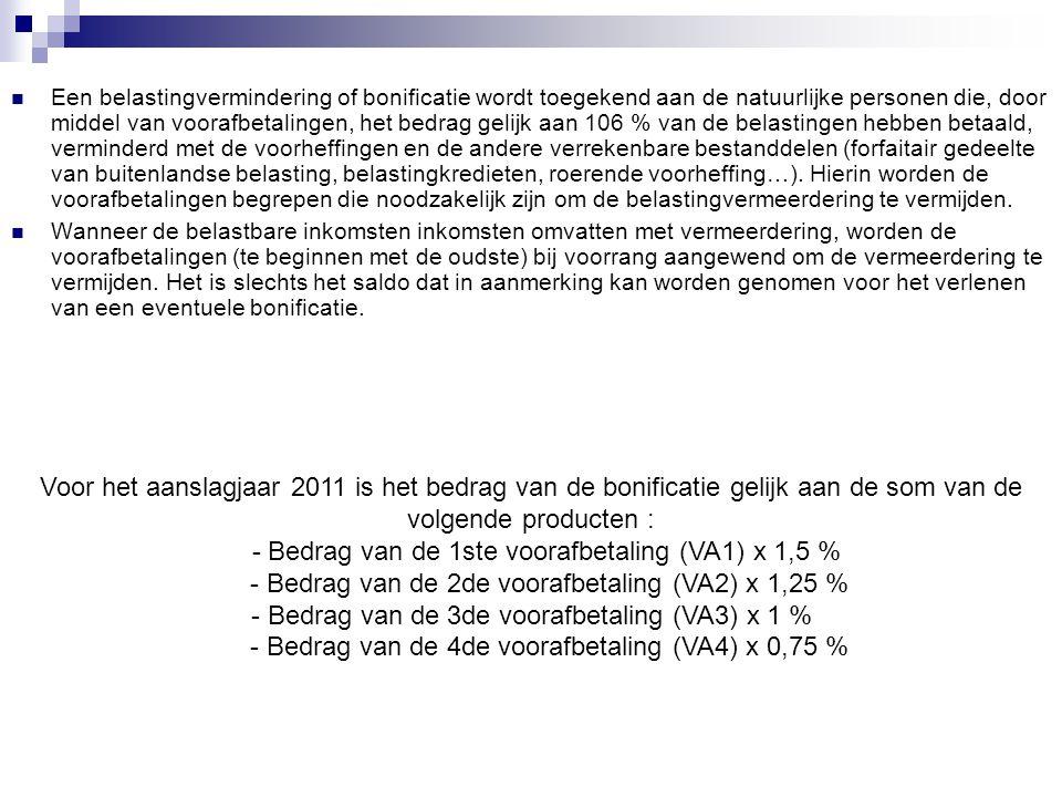 - Bedrag van de 1ste voorafbetaling (VA1) x 1,5 %