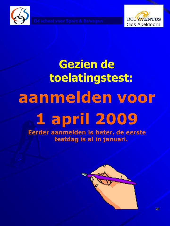 aanmelden voor 1 april 2009 Gezien de toelatingstest: