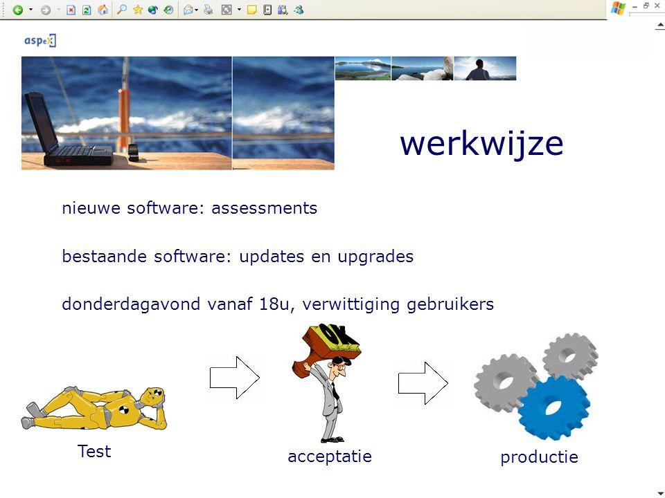 werkwijze nieuwe software: assessments