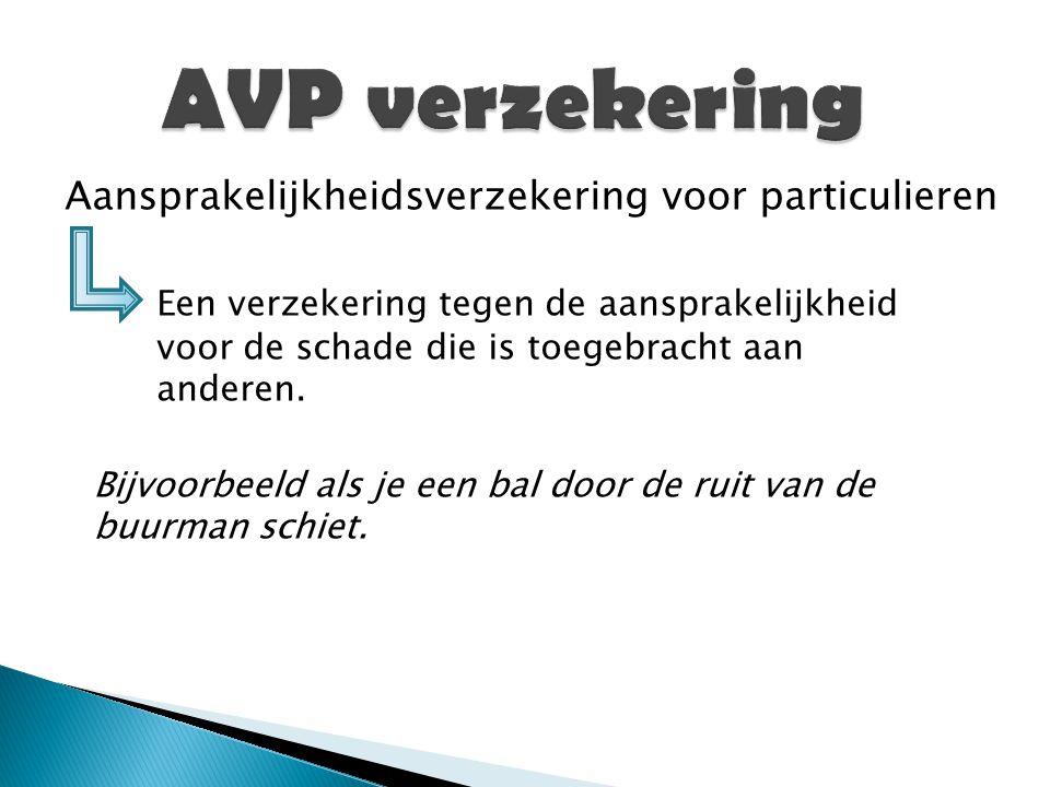 AVP verzekering Aansprakelijkheidsverzekering voor particulieren