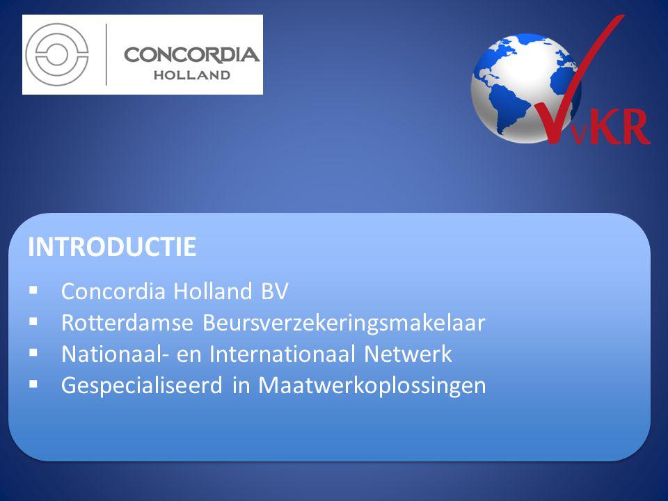 INTRODUCTIE Concordia Holland BV Rotterdamse Beursverzekeringsmakelaar