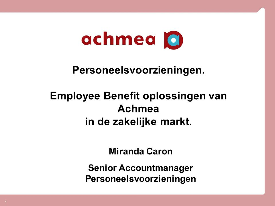 Personeelsvoorzieningen. Employee Benefit oplossingen van Achmea