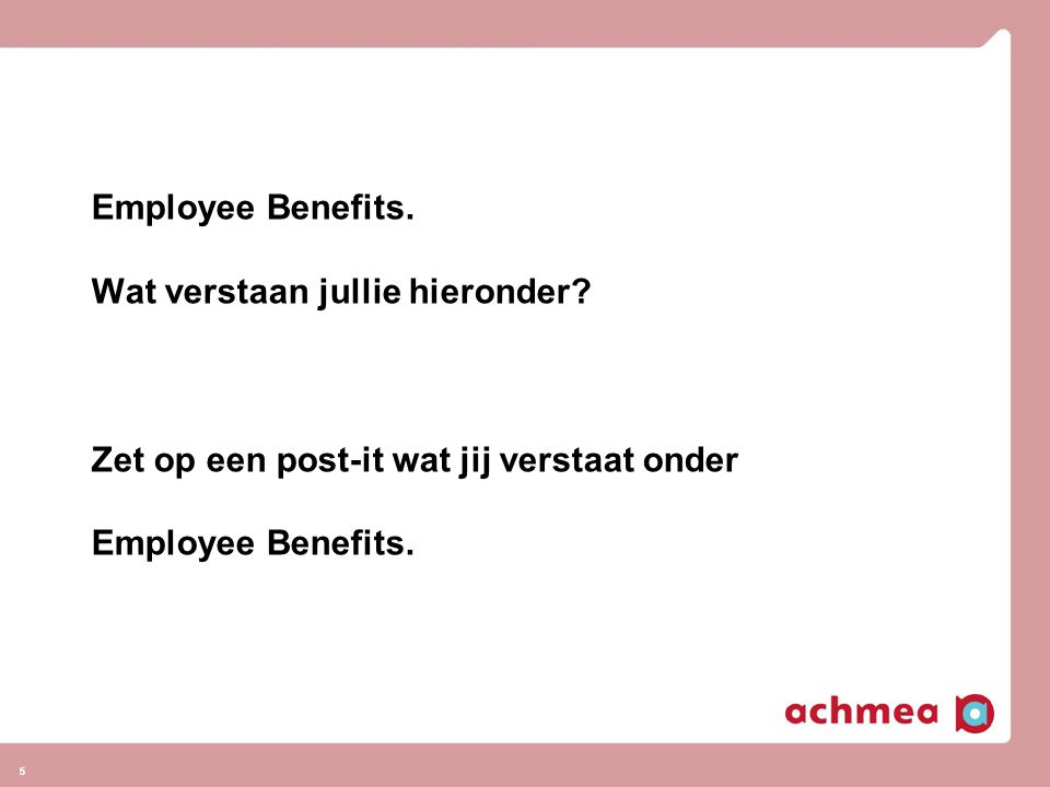 Employee Benefits. Wat verstaan jullie hieronder