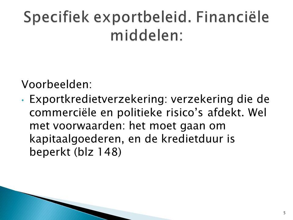 Specifiek exportbeleid. Financiële middelen: