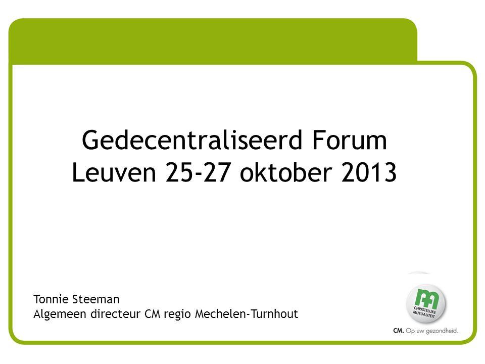 Gedecentraliseerd Forum Leuven 25-27 oktober 2013