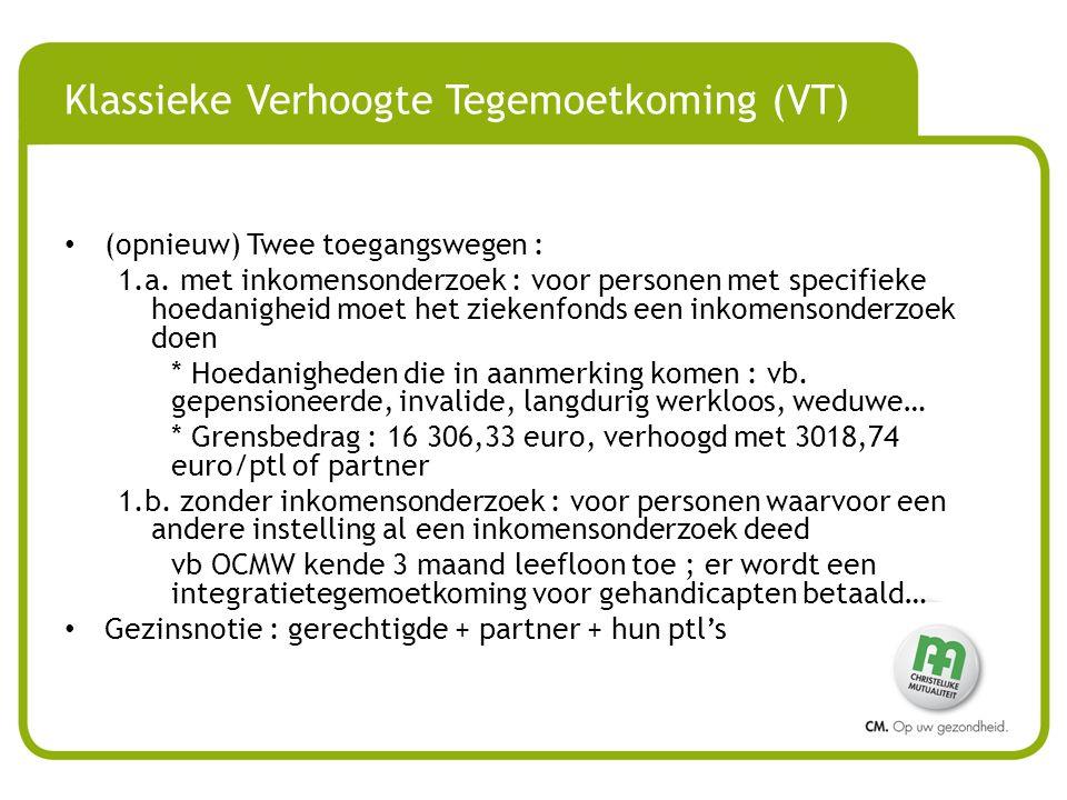 Klassieke Verhoogte Tegemoetkoming (VT)