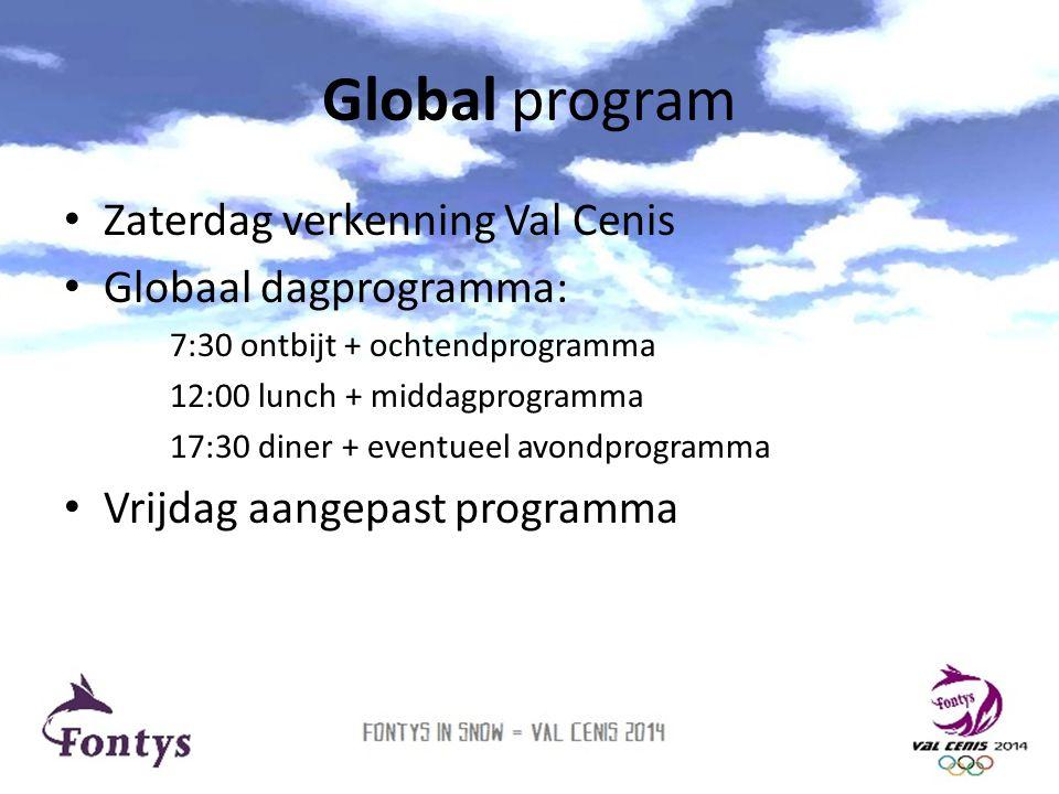 Global program Zaterdag verkenning Val Cenis Globaal dagprogramma:
