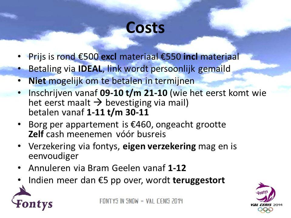 Costs Prijs is rond €500 excl materiaal €550 incl materiaal