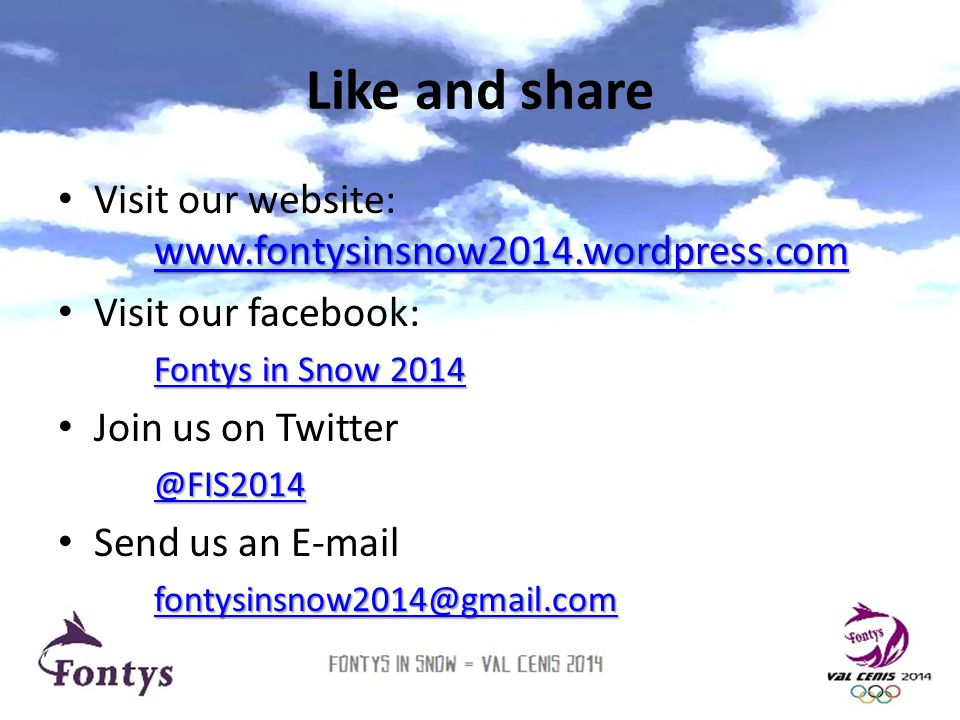 Like and share Visit our website: www.fontysinsnow2014.wordpress.com
