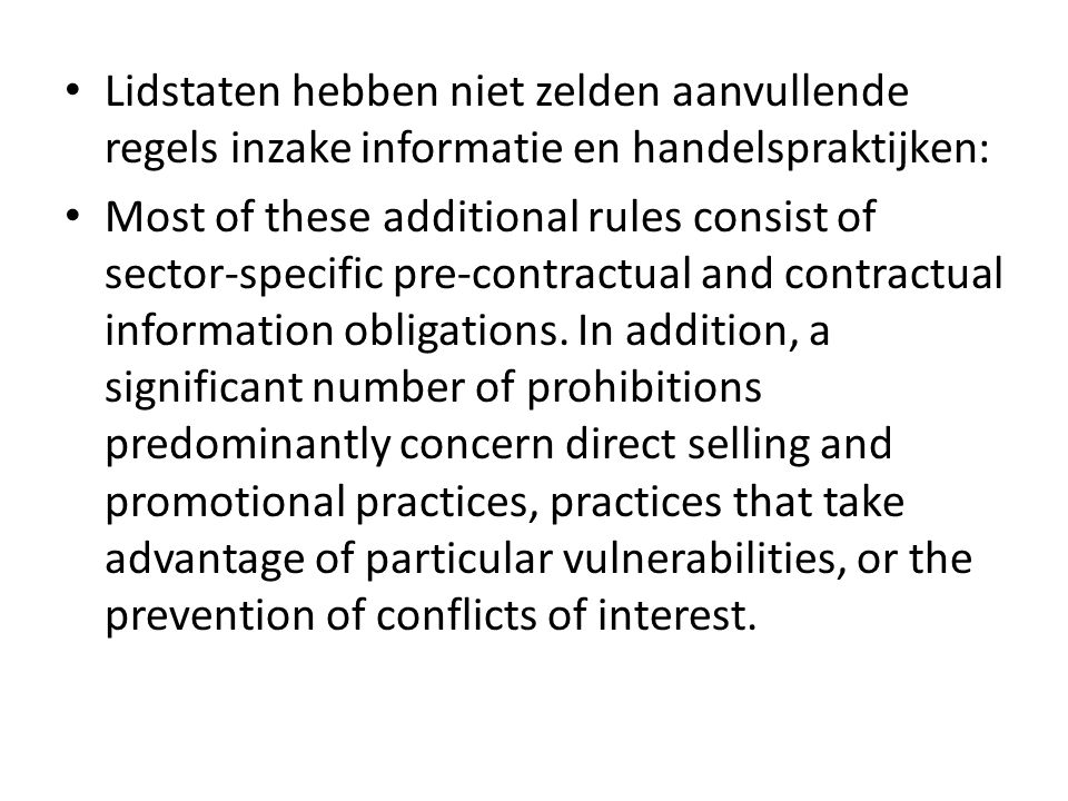 Lidstaten hebben niet zelden aanvullende regels inzake informatie en handelspraktijken: