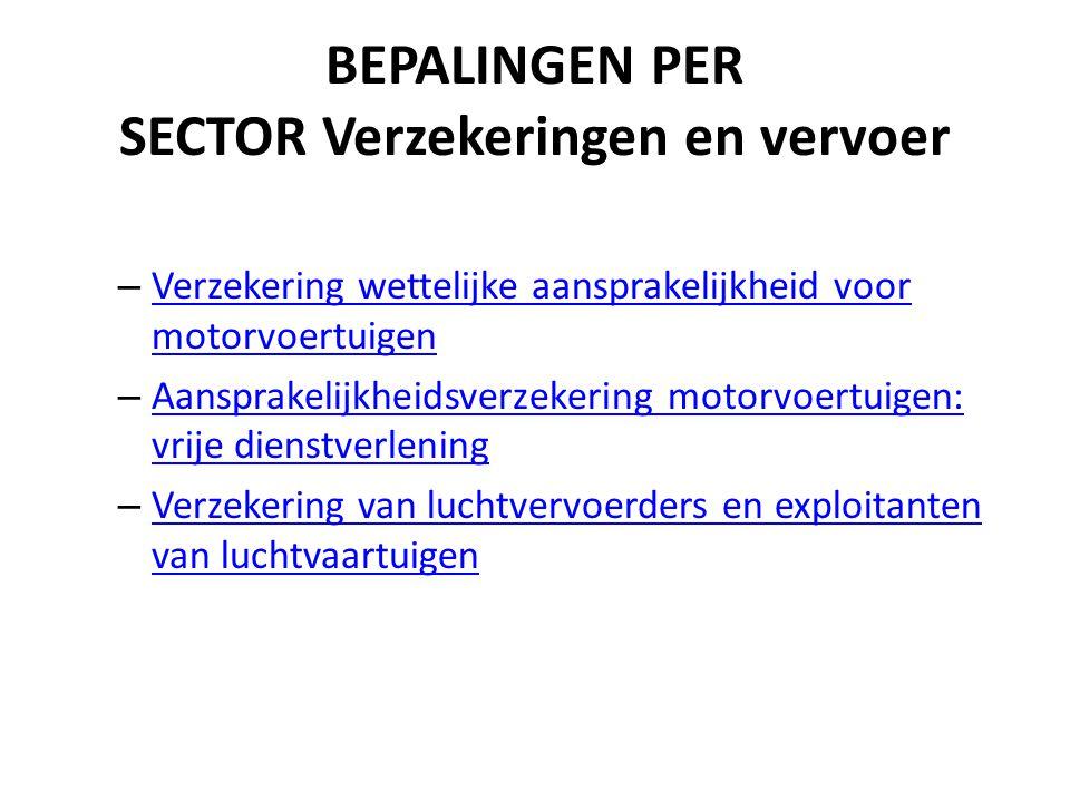 BEPALINGEN PER SECTOR Verzekeringen en vervoer