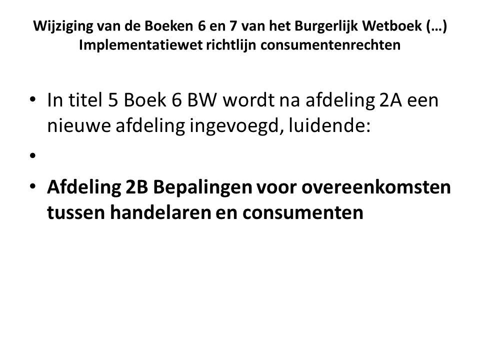 Wijziging van de Boeken 6 en 7 van het Burgerlijk Wetboek (…) Implementatiewet richtlijn consumentenrechten