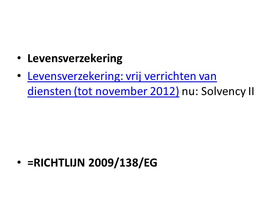 Levensverzekering Levensverzekering: vrij verrichten van diensten (tot november 2012) nu: Solvency II.