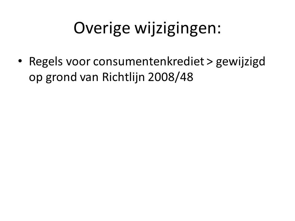 Overige wijzigingen: Regels voor consumentenkrediet > gewijzigd op grond van Richtlijn 2008/48