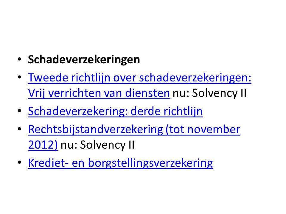 Schadeverzekeringen Tweede richtlijn over schadeverzekeringen: Vrij verrichten van diensten nu: Solvency II.