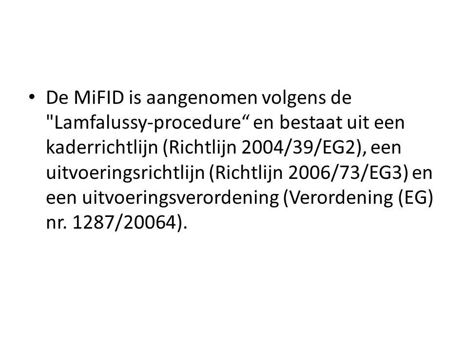 De MiFID is aangenomen volgens de Lamfalussy-procedure en bestaat uit een kaderrichtlijn (Richtlijn 2004/39/EG2), een uitvoeringsrichtlijn (Richtlijn 2006/73/EG3) en een uitvoeringsverordening (Verordening (EG) nr.