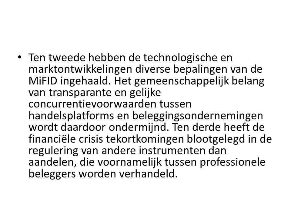 Ten tweede hebben de technologische en marktontwikkelingen diverse bepalingen van de MiFID ingehaald.