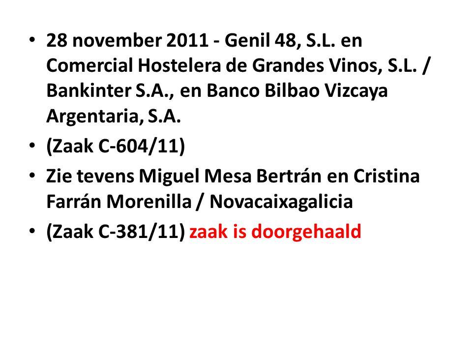 28 november 2011 - Genil 48, S.L. en Comercial Hostelera de Grandes Vinos, S.L. / Bankinter S.A., en Banco Bilbao Vizcaya Argentaria, S.A.