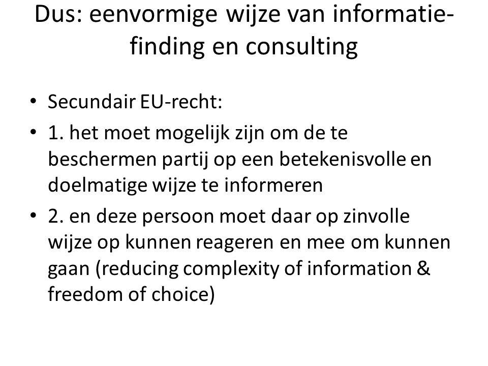 Dus: eenvormige wijze van informatie-finding en consulting