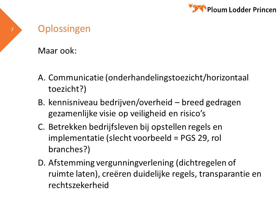 Oplossingen Maar ook: A. Communicatie (onderhandelingstoezicht/horizontaal toezicht )