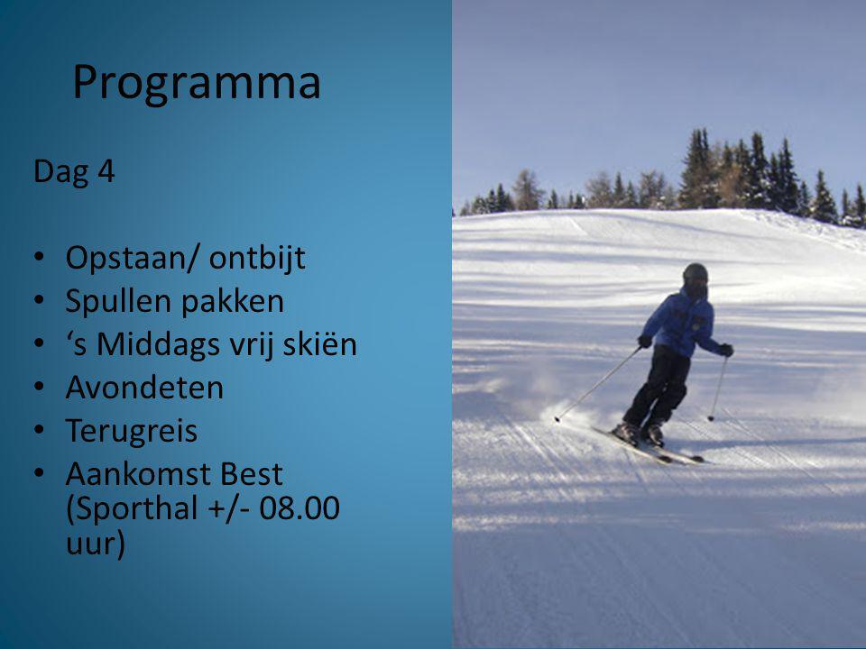 Programma Dag 4 Opstaan/ ontbijt Spullen pakken 's Middags vrij skiën