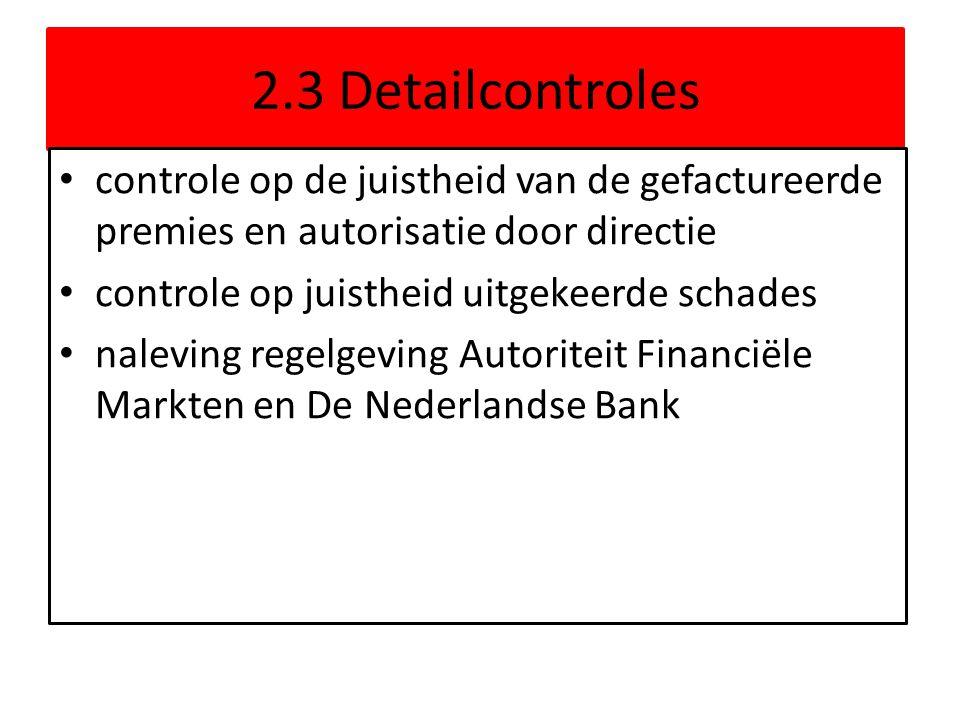 2.3 Detailcontroles controle op de juistheid van de gefactureerde premies en autorisatie door directie.