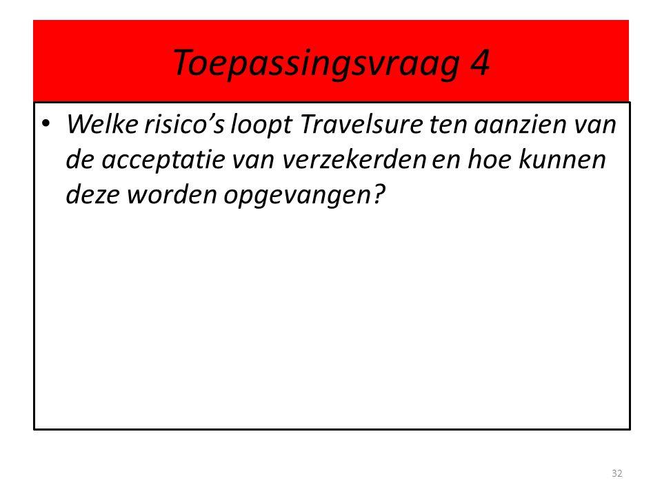 Toepassingsvraag 4 Welke risico's loopt Travelsure ten aanzien van de acceptatie van verzekerden en hoe kunnen deze worden opgevangen