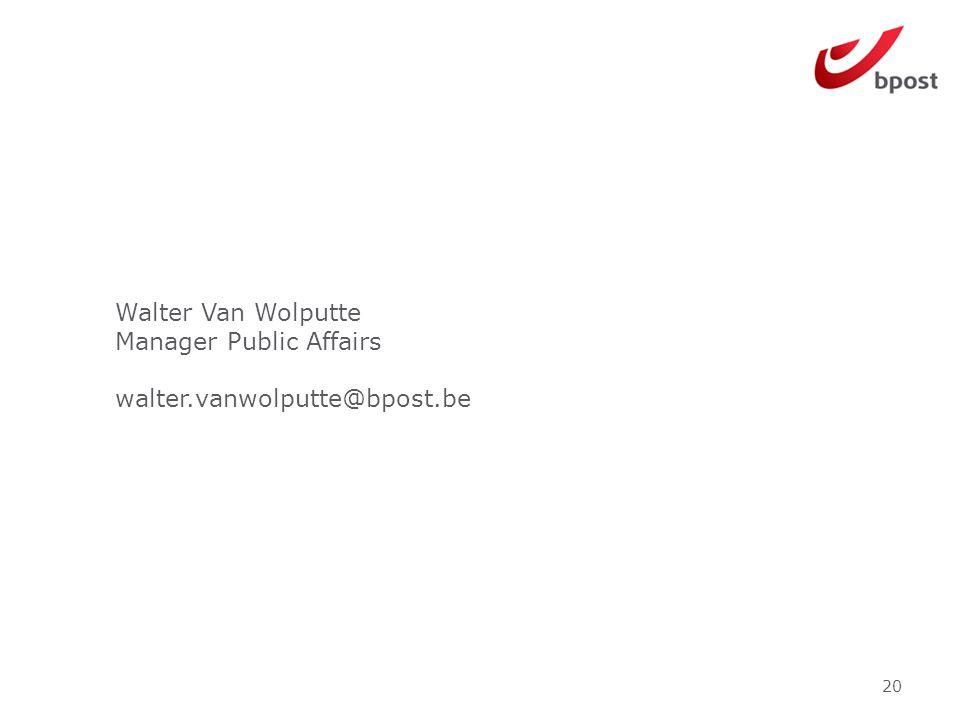 Walter Van Wolputte Manager Public Affairs walter.vanwolputte@bpost.be