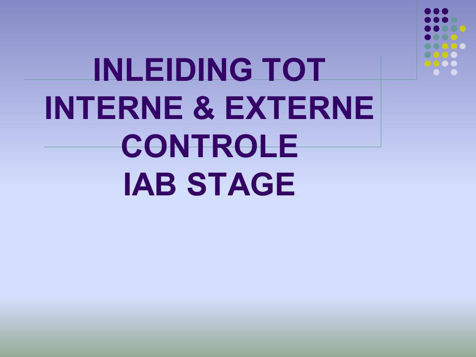 INLEIDING TOT INTERNE & EXTERNE CONTROLE IAB STAGE