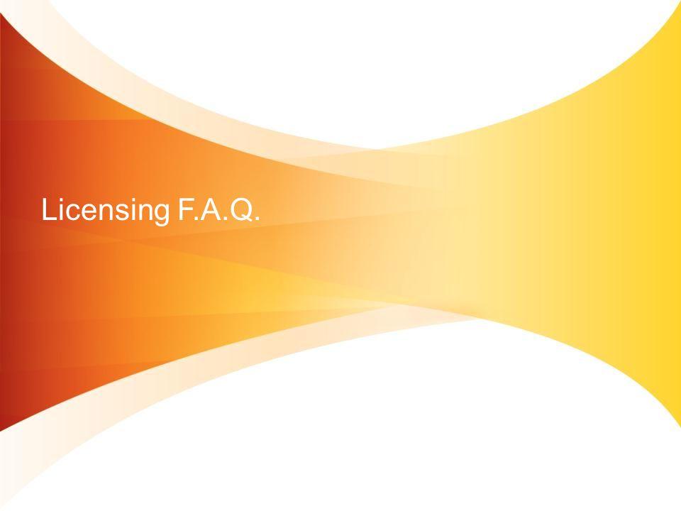 Licensing F.A.Q.