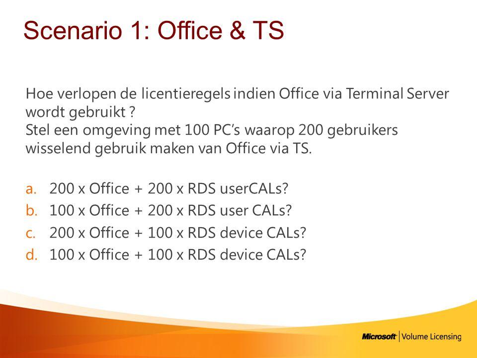 Scenario 1: Office & TS Hoe verlopen de licentieregels indien Office via Terminal Server wordt gebruikt