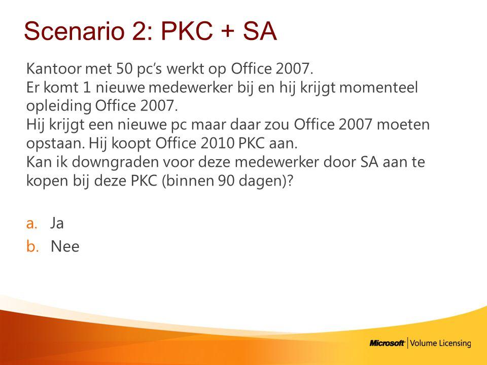 Scenario 2: PKC + SA Ja Nee Kantoor met 50 pc's werkt op Office 2007.