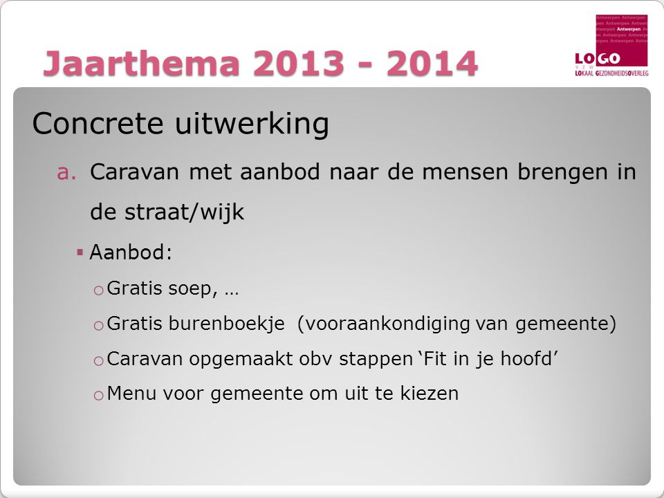 Jaarthema 2013 - 2014 Concrete uitwerking