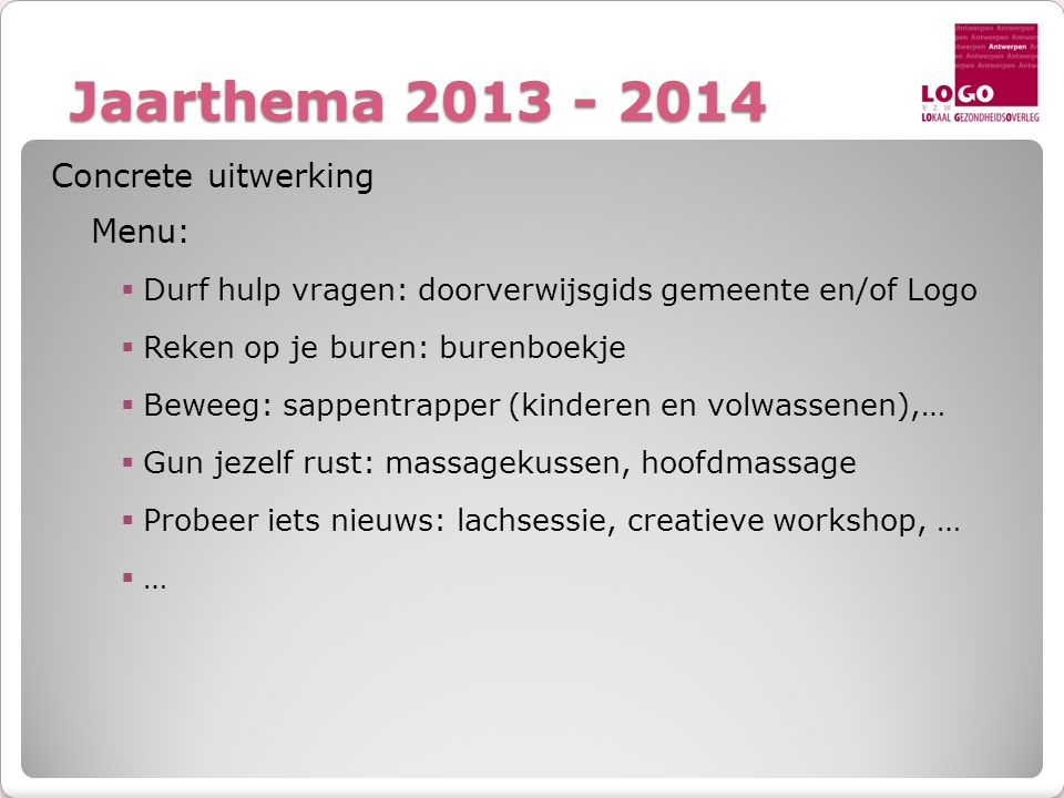 Jaarthema 2013 - 2014 Concrete uitwerking Menu: