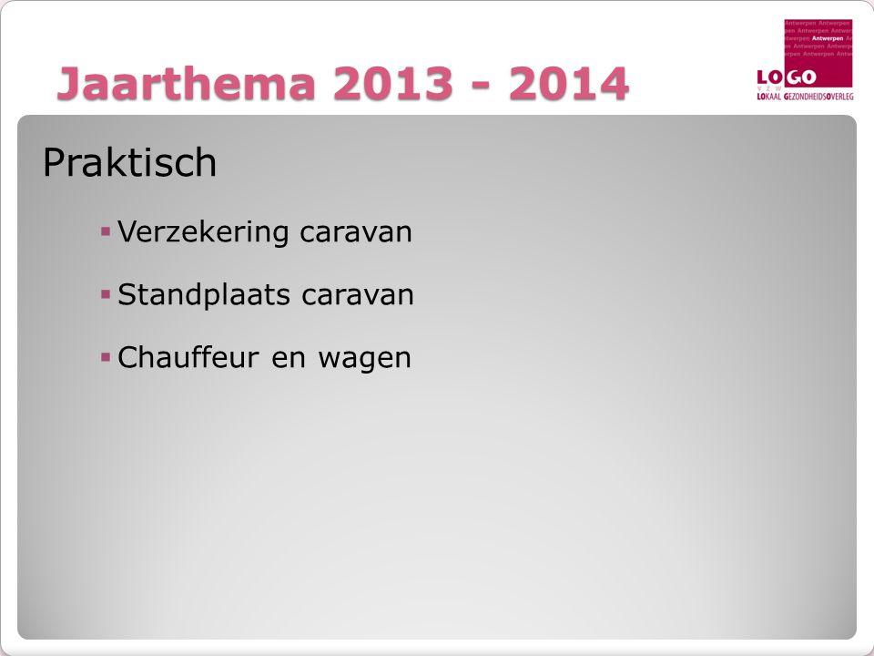 Jaarthema 2013 - 2014 Praktisch Verzekering caravan