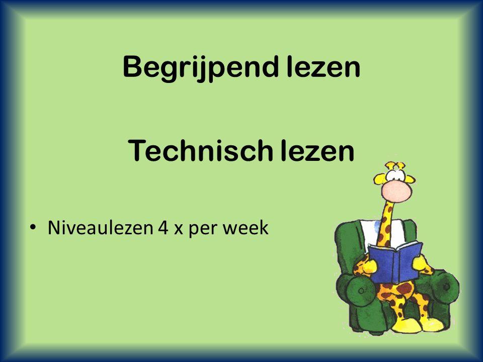 Begrijpend lezen Technisch lezen Niveaulezen 4 x per week