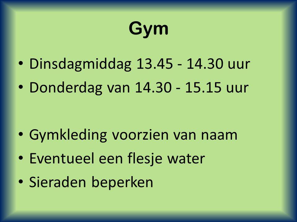 Gym Dinsdagmiddag 13.45 - 14.30 uur Donderdag van 14.30 - 15.15 uur