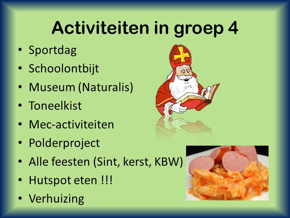 Activiteiten in groep 4 Sportdag Schoolontbijt Museum (Naturalis)