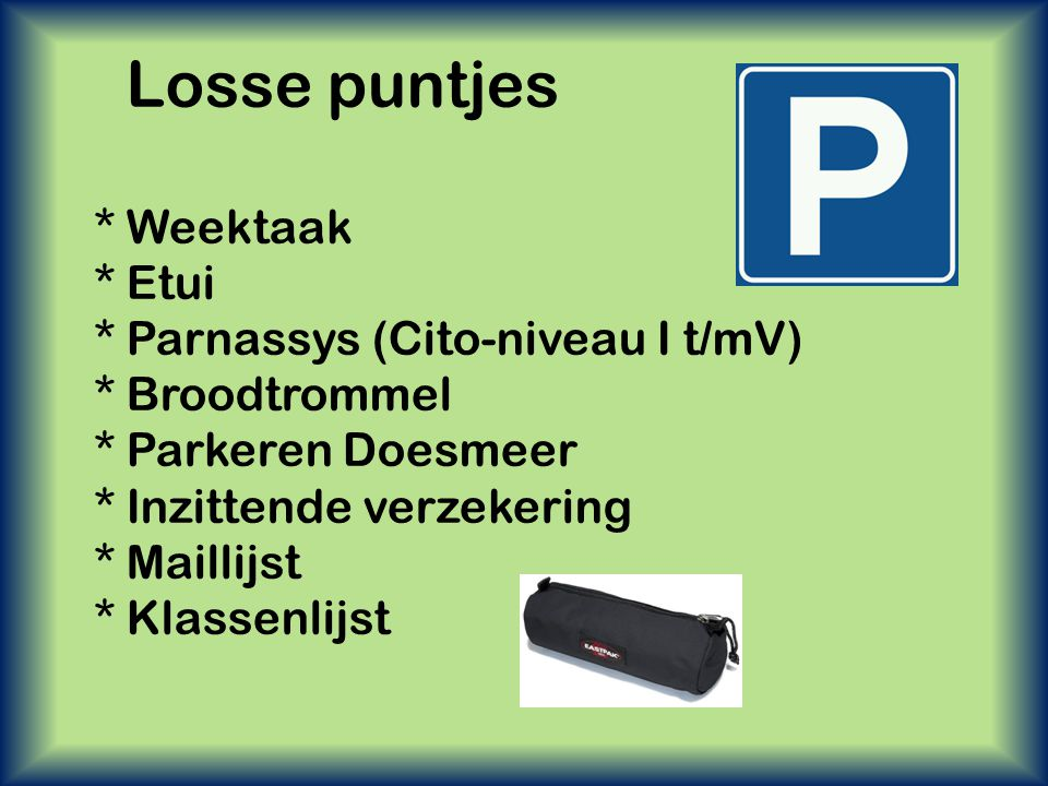 Losse puntjes * Weektaak * Etui * Parnassys (Cito-niveau I t/mV)