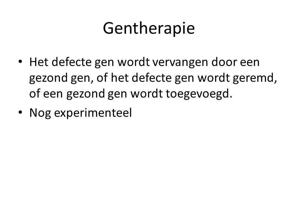Gentherapie Het defecte gen wordt vervangen door een gezond gen, of het defecte gen wordt geremd, of een gezond gen wordt toegevoegd.