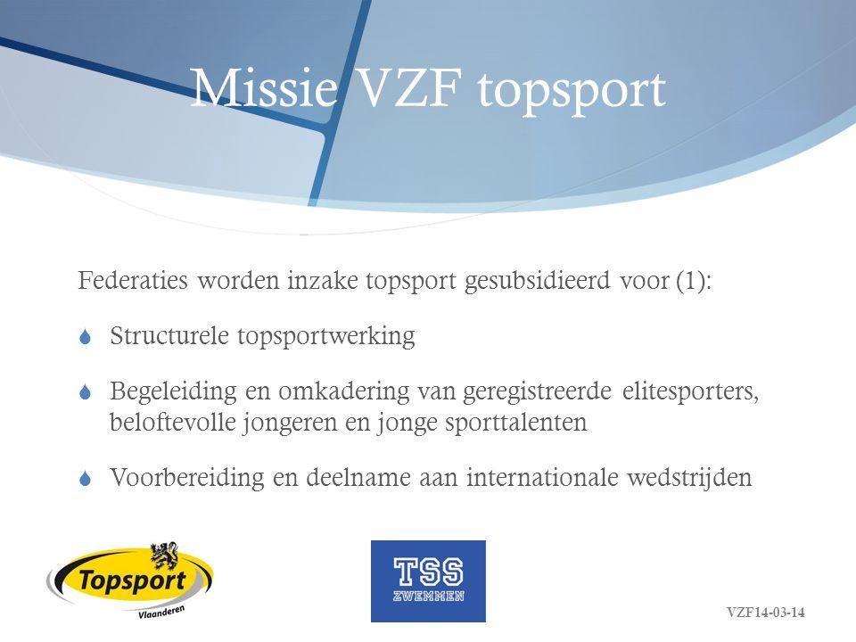 Missie VZF topsport Federaties worden inzake topsport gesubsidieerd voor (1): Structurele topsportwerking.