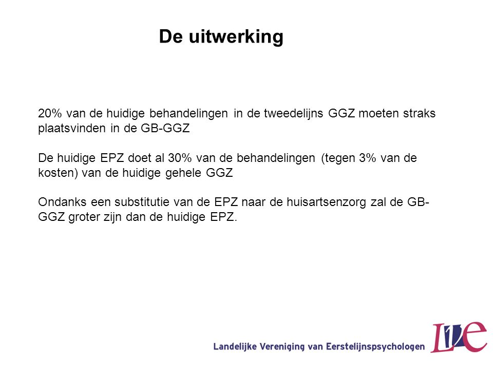 De uitwerking 20% van de huidige behandelingen in de tweedelijns GGZ moeten straks plaatsvinden in de GB-GGZ.