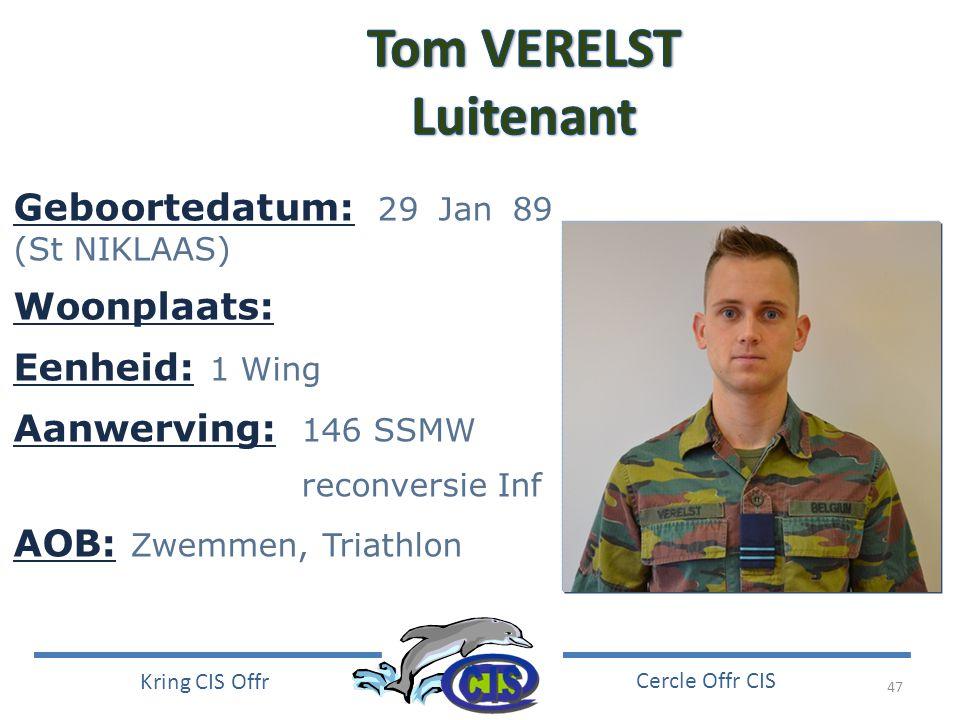 Tom VERELST Luitenant Geboortedatum: 29 Jan 89 (St NIKLAAS)