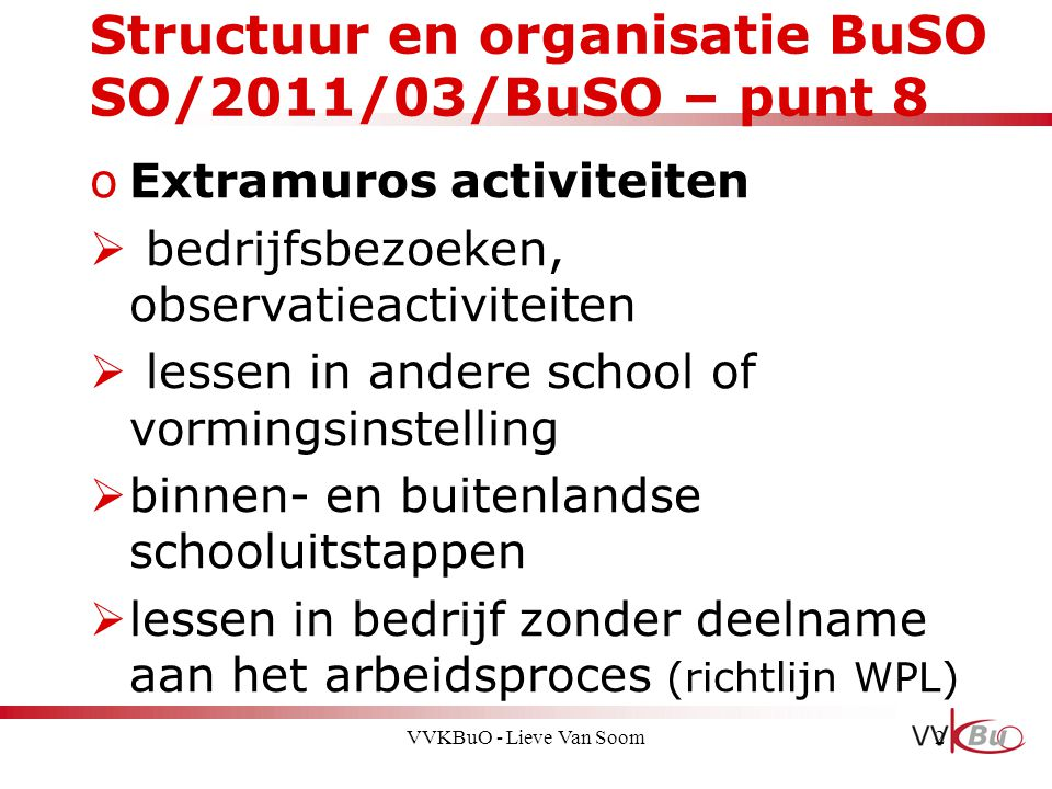 Structuur en organisatie BuSO SO/2011/03/BuSO – punt 8