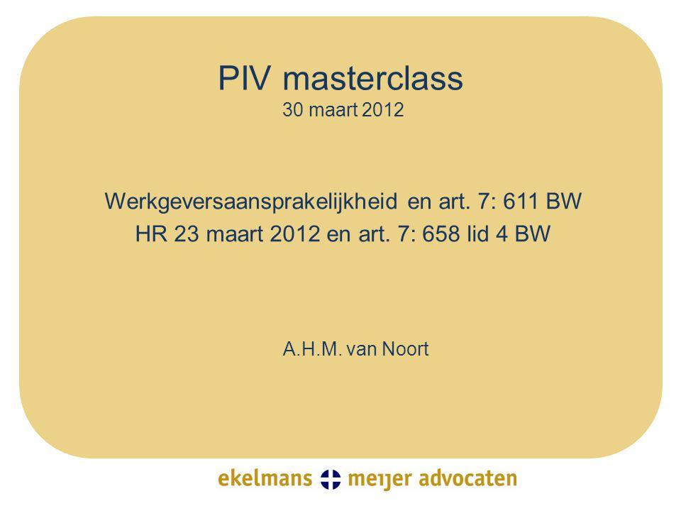 PIV masterclass Werkgeversaansprakelijkheid en art. 7: 611 BW