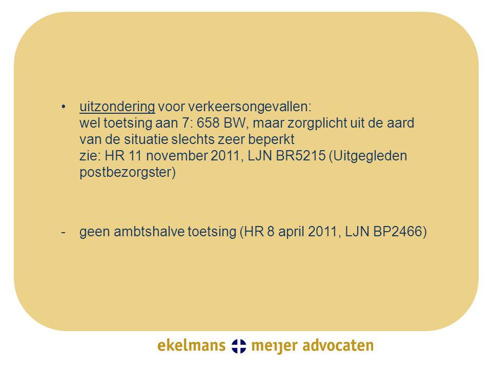 uitzondering voor verkeersongevallen: wel toetsing aan 7: 658 BW, maar zorgplicht uit de aard van de situatie slechts zeer beperkt zie: HR 11 november 2011, LJN BR5215 (Uitgegleden postbezorgster)